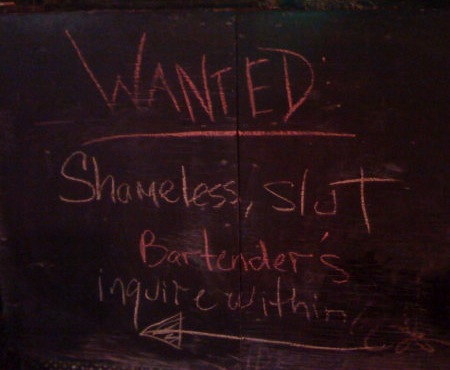 patriot saloon—Wanted: Shameless slut bartenders. Inquire within.